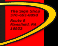 The Sign Shop - 570-662-8898 - Mansfield, PA 16933